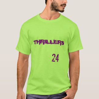 THRILLERS, 24 T-Shirt