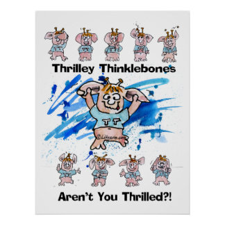 Thrilley Thinklebones Poster Print