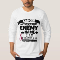 Throat Cancer Met Its Worst Enemy in Me T-Shirt