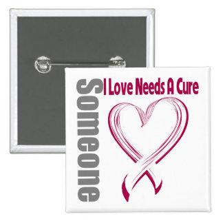 Throat Cancer Someone I Love Needs A Cure Button