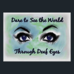 """Through Deaf Eyes poster<br><div class=""""desc"""">This colorful design continues the """"Think Visual Think ASL"""" theme. I think all us non-native ASL users wish we could see the world through """"Deaf Eyes""""….I know that is true for me!</div>"""