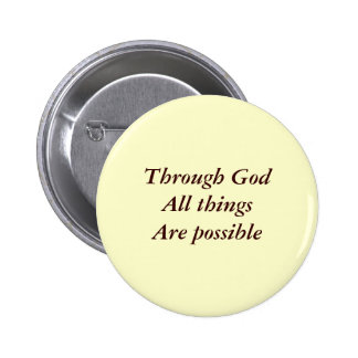 Through God All thingsAre possible Button