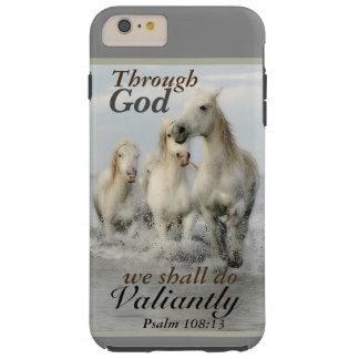 Through God we shall do Valiantly Psalm 108 Horses Tough iPhone 6 Plus Case