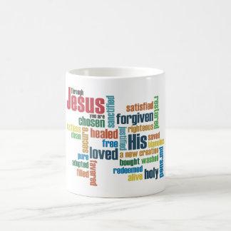 Through Jesus, you are... Classic White Coffee Mug