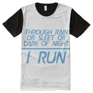 Through Rain or Sleet... I Run All-Over Print Shirt