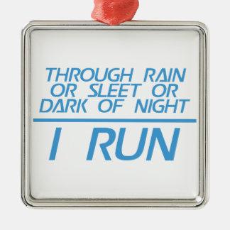 Through Rain or Sleet... I Run Metal Ornament