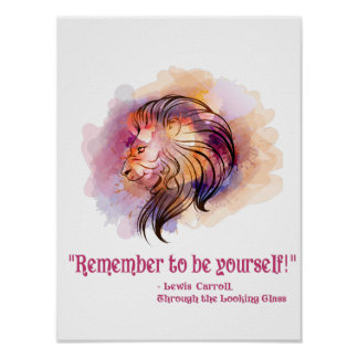 Through the Looking Glass Lion Quote Poster