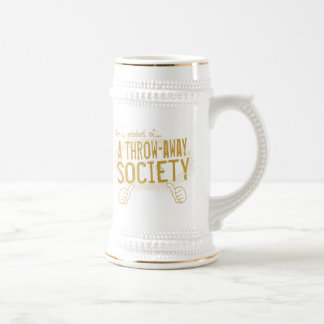 throw-away society beer stein