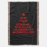[Skull crossed bones] keep calm and schlemiel, schlimazel, hasenpfeffer incorporated!  Throw Blanket