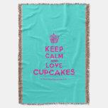 [Cupcake] keep calm and love cupcakes  Throw Blanket