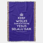 [Crown] keep woles dan katakan yesus selalu baik  Throw Blanket