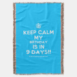 [Cupcake] keep calm my birthday is in 9 days!!  Throw Blanket
