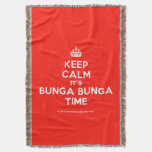 [Crown] keep calm it's bunga bunga time  Throw Blanket