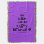 [Crown] keep calm and party bitches! [Love heart]  Throw Blanket