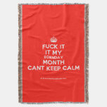 [Crown] fuck it it my bornday month cant keep calm  Throw Blanket