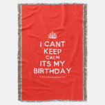 [Crown] i cant keep calm its my birthday  Throw Blanket