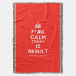 [Crown] f*#k calm today is result  Throw Blanket