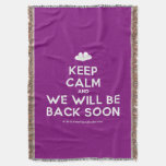 [Two hearts] keep calm and we will be back soon  Throw Blanket
