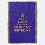 [Crown] keep calm y'all will enjoy my birthday  Throw Blanket