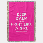 keep calm and fight like a girl  Throw Blanket