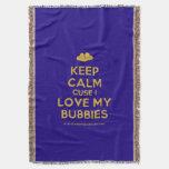 [Two hearts] keep calm cuse i love my bubbies  Throw Blanket