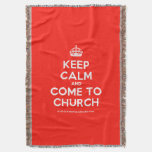 [Crown] keep calm and come to church  Throw Blanket
