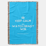 [Crown] keep calm and watch brady win  Throw Blanket