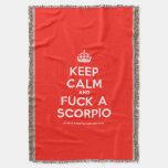 [Crown] keep calm and fuck a scorpio  Throw Blanket