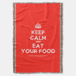 [Crown] keep calm and eat your food  Throw Blanket
