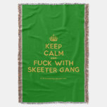 [Crown] keep calm and fuck with skeeter gang  Throw Blanket