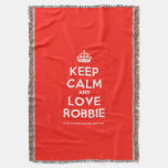 [Crown] keep calm and love robbie  Throw Blanket