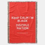 keep calm i'm black disciple nation  Throw Blanket