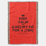 [Camera] keep calm and (like) my pic for a (tbh)  Throw Blanket