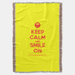 [Smile] keep calm and smile on  Throw Blanket