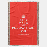 [Crown] keep calm and pillow fight on  Throw Blanket