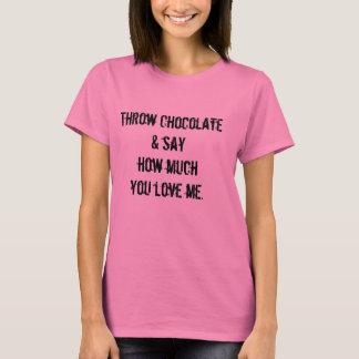 Throw Chocolate at me T-Shirt