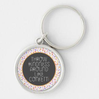 Throw Kindness Around Like Confetti Keychain