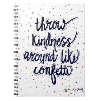 Throw Kindness Around Like Confetti Notebook