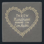 "Throw Kindness Around Like Confetti Stone Coaster<br><div class=""desc"">Inspirational quote Gold confetti heart shape frame Hand drawn gold letters Motivational words,  encouraging phrase,  positive thinking message Great for poster,  greeting card,  wall decal,  t shirt print  