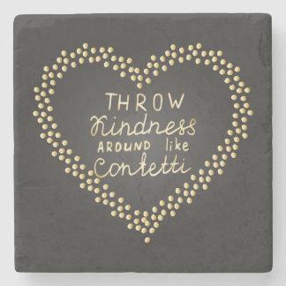Throw Kindness Around Like Confetti Stone Coaster
