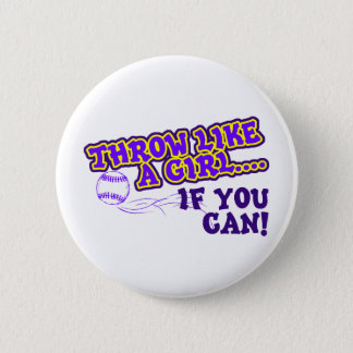 Throw Like A Girl if You Can Button
