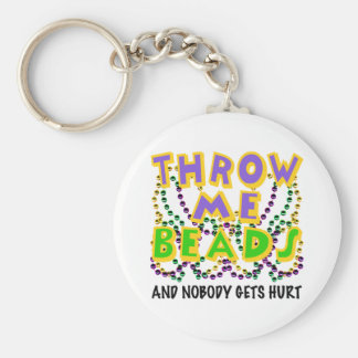 Throw Me Beads and nobody gets hurt Basic Round Button Keychain