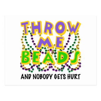 Throw Me Beads and nobody gets hurt Postcard