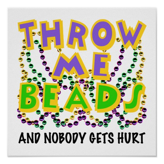 Throw Me Beads and nobody gets hurt Poster