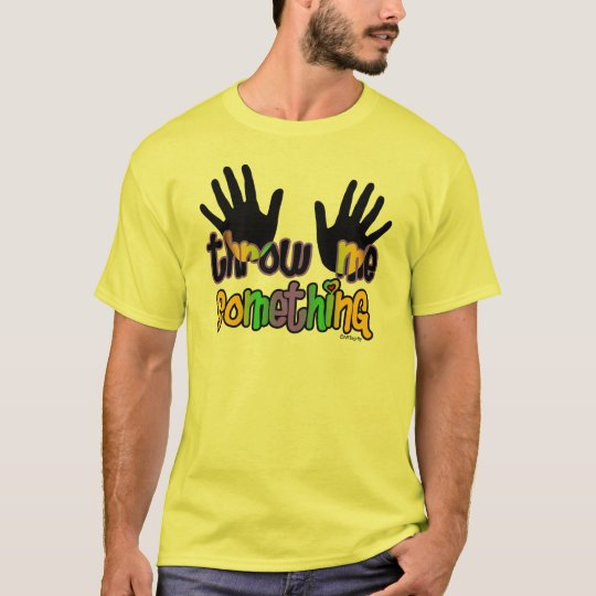 Throw Me Something Hands T-Shirt