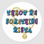 Throw Me Something Mista Classic Round Sticker