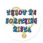 Throw Me Something Mista Classic Round Sticker