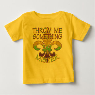 79afdebfe Mardi Gras Beads Baby T-Shirt. $14.40. 15% Off with code SUMMERFLASH2. Throw  Me Something Mister Baby T-Shirt