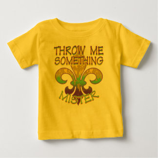 Throw Me Something Mister Baby T-Shirt