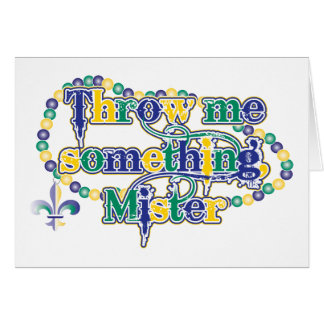 Throw me something, Mister (bc) Greeting Cards